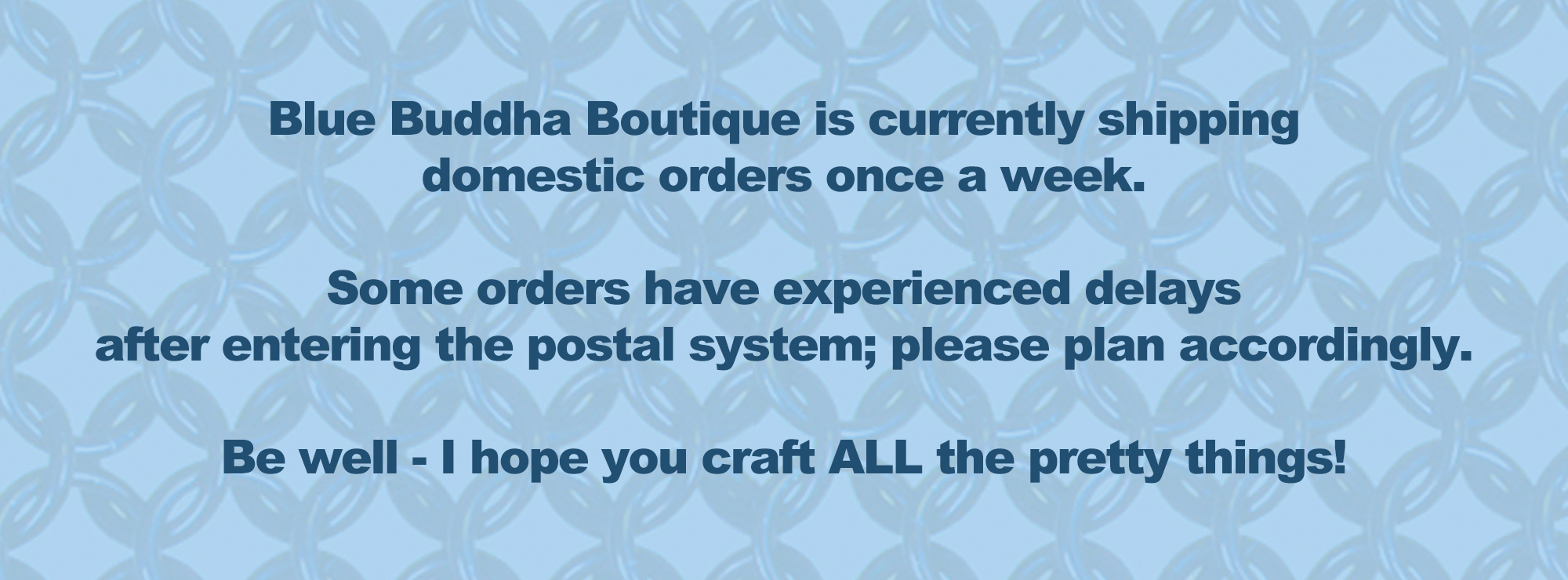 text reads that Blue Buddha is shipping domestic orders once a week and there may be delays with the postal system