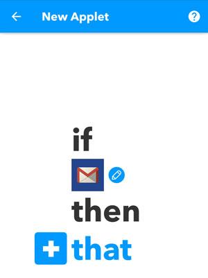 IFTTT screenshot if Gmail then that
