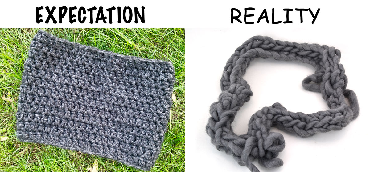 "nicely made crochet cowl at left, with heading ""Expectation"", and at right, too-tight, knotted, misshappen version with heading ""Reality"" written in comic sans"